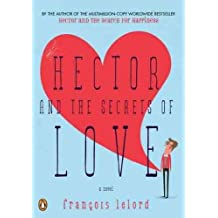[(Hector & the Secrets of Love)] [ By (author) Francois Lelord, Translated by Lorenza Garcia ] [January, 2011]