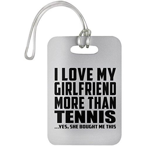 Designsify I Love My Girlfriend More Than Tennis - Luggage Tag Gepäckanhänger Reise Koffer Gepäck Kofferanhänger - Geschenk zum Geburtstag Jahrestag Muttertag Vatertag Ostern -