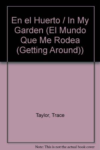 En el Huerto / In My Garden (El Mundo Que Me Rodea (Getting Around)) por Trace Taylor