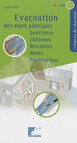 Evacuation des eaux pluviales: Gouttières. Chéneaux. Descentes. Noues. Pénétrations.