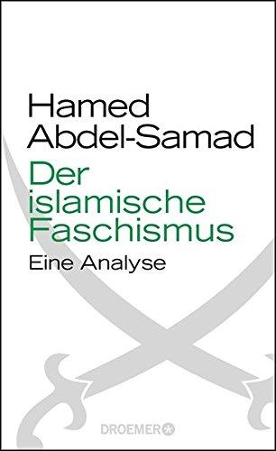 Der islamische Faschismus : Eine Analyse