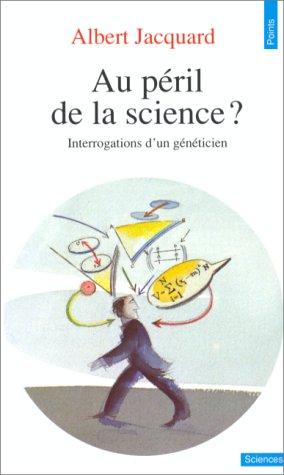 Au péril de la science ? : Interrogations d'un généticien