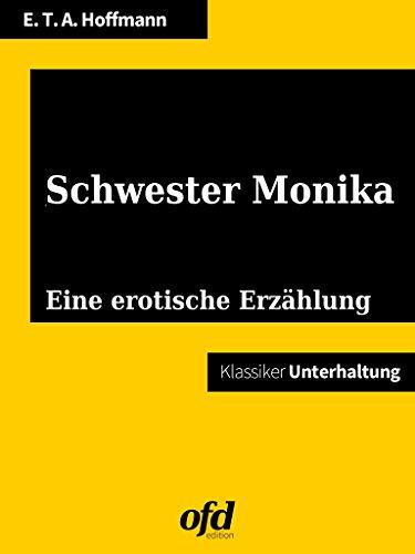 Schwester Monika: Illustriert und neu bearbeitet