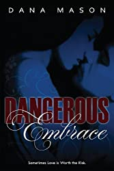 Dangerous Embrace (Embrace Series Book 1)