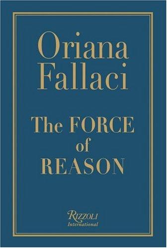 The Force of Reason: Written by Oriana Fallaci, 2006 Edition, Publisher: Rizzoli International Publications [Hardcover] thumbnail