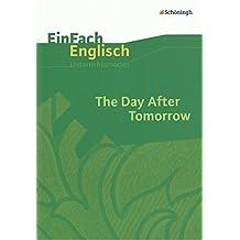 EinFach Englisch Unterrichtsmodelle. Unterrichtsmodelle für die Schulpraxis: EinFach Englisch Unterrichtsmodelle: The Day After Tomorrow: Filmanalyse