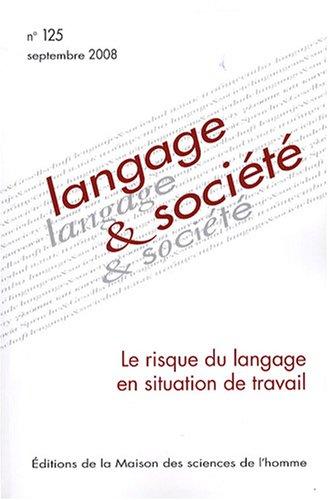 Langage & société, N° 125, septembre 20 : Le risque du langage en situation de travail