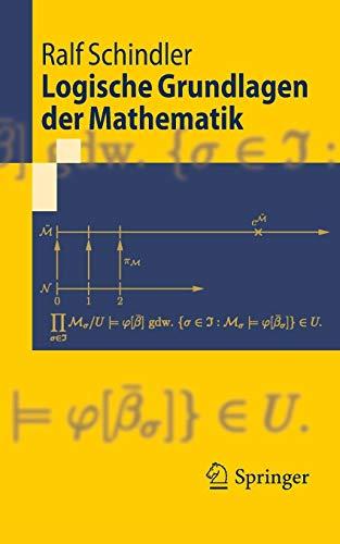 Logische Grundlagen der Mathematik (Springer-Lehrbuch)