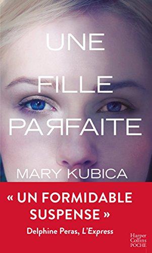 Une fille parfaite (HarperCollins Noir) par Mary Kubica