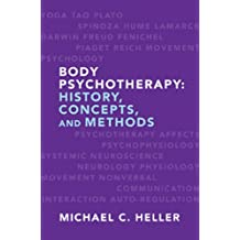 Body Psychotherapy: History, Concepts, and Methods