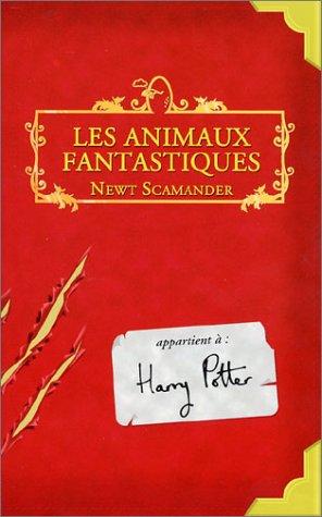Les animaux fantastiques. : Vie et habitat des animaux fantastiques (Harry Potter) por Newt Scamander