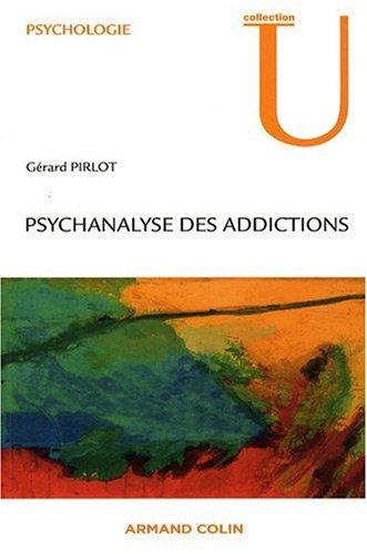 Psychanalyse des addictions par Gérard Pirlot