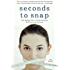 Seconds to Snap - One Explosive Day. A Family Destroyed. My Descent into Anorexia.