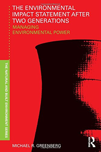 The Environmental Impact Statement After Two Generations: Managing Environmental Power (Natural and Built Environment Series)