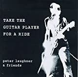 Songtexte von Peter Laughner - Take the Guitar Player for a Ride