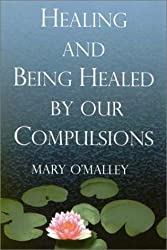 Healing & Being Healed By Our Compulsions