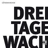 DREI TAGE WACH