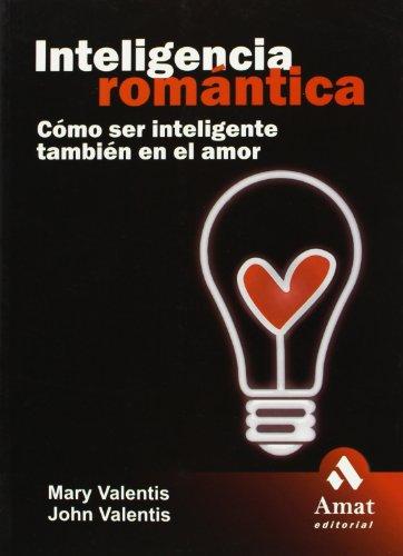 Descargar Libro Inteligencia romántica: Cómo ser inteligente también en el amor de Mary Valentis