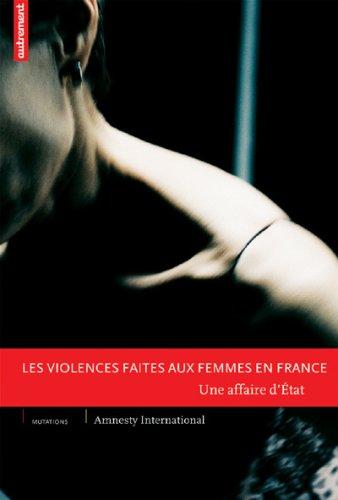 Les violences faites aux femmes en France : Une affaire d'Etat par Amnesty International