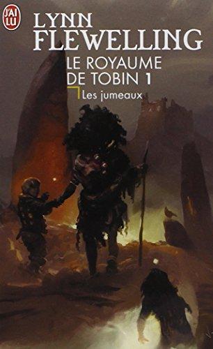 Le Royaume de Tobin, Tome 1 : Les jumeaux par Lynn Flewelling