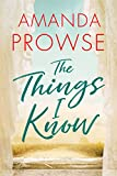 The Things I Know (English Edition)
