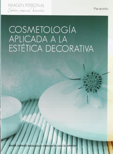 Cosmetología aplicada a la estética decorativa por MARIA AMPARO BADIA VILA