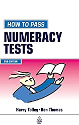 How to Pass Numeracy Tests: Test Your Knowledge of Number Problems, Data Interpretation Tests and Number Sequences (Testing Series)