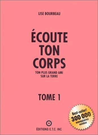 Ecoute Ton Corps, Tome 1 De Lise Bourbeau 3 Septembre 1999 Broché