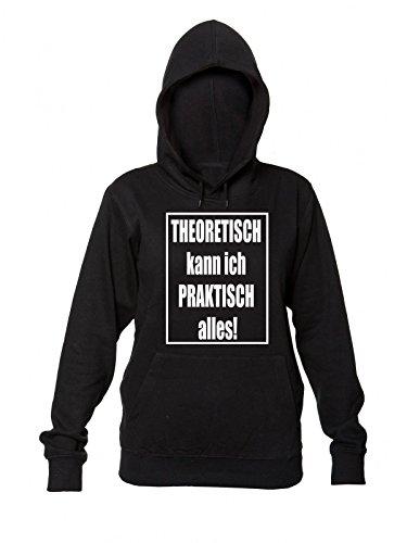 Theoretisch Kann Ich Praktisch Alles! Women's Hooded Sweatshirt Extra Large