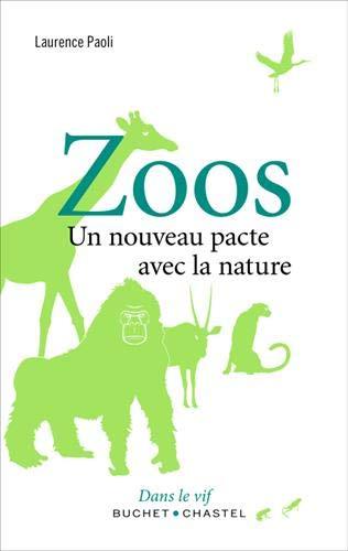 Zoos : Un nouveau pacte avec la nature par  (Broché - Mar 21, 2019)