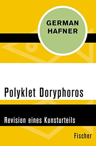 Polyklet Doryphoros: Revision eines Kunsturteils