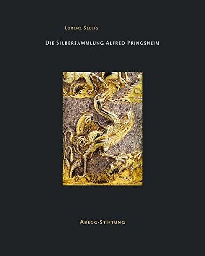 Die Silbersammlung Alfred Pringsheim (Abegg-Stiftung Monographien)