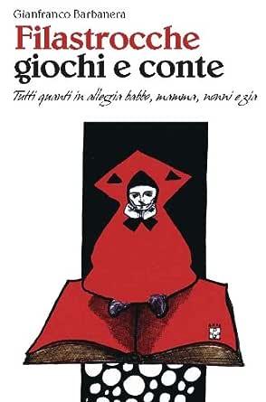 Filastrocche Giochi E Conte Ebook Barbanera Gianfranco Amazon It Kindle Store