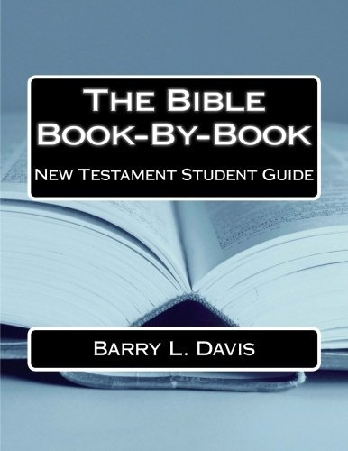 The Bible Book-By-Book New Testament Student Guide by Barry L. Davis (2015-06-05)