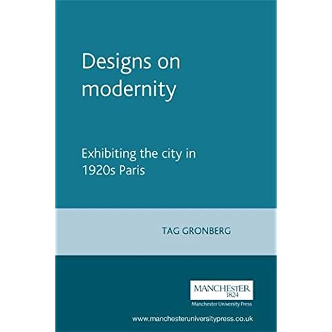 Designs on Modernity: Exhibiting the City in 1920s Paris