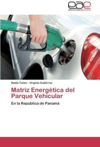 Matriz Energetica del Parque Vehicular por Tunon Nadia