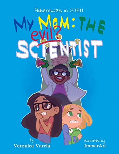 Adventures in STEM  #1 - My Mom: The Evil Scientist? (English Edition)