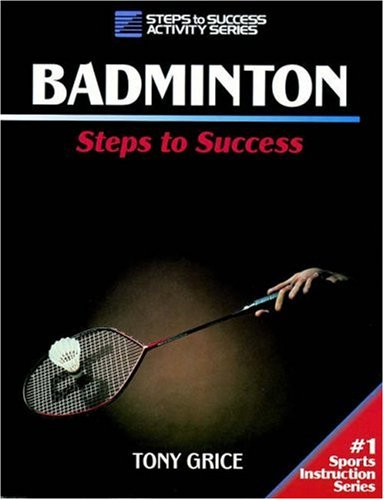 Badminton (Steps to Success) por Tony Grice