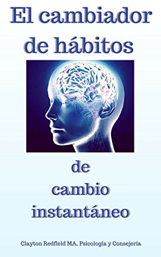 El hábito de Cambio: El secreto para cambiar su vida, traer el éxito / Su buena pot: Su Más vendido poco un pensamiento process, Piense y hágase libro
