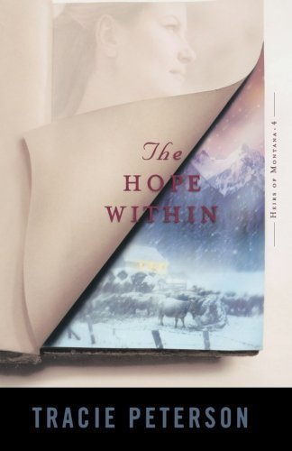 by Peterson, Tracie The Hope Within (Heirs of Montana #4) (2005) Paperback