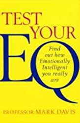 Test Your EQ: Find out how emotionally intelligent you really are by Professor Mark Davis (2004-04-29)