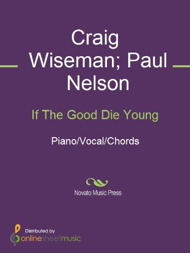 If The Good Die Young eBook: Craig Wiseman, Paul Nelson, Tracy ...