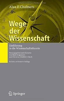 Wege der Wissenschaft: Einführung in die Wissenschaftstheorie von [Chalmers, Alan F.]