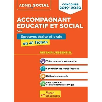 Concours Accompagnant éducatif et social (AES) - Épreuves écrite et orale - L'essentiel en 41 fiches - Admis 2019-2020