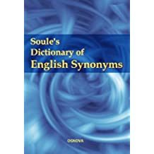 Soule's Dictionary of English Synonyms (English Edition)