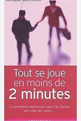 Tout se joue en moins de deux minutes: Tout se joue en moins de deux minutes Poche