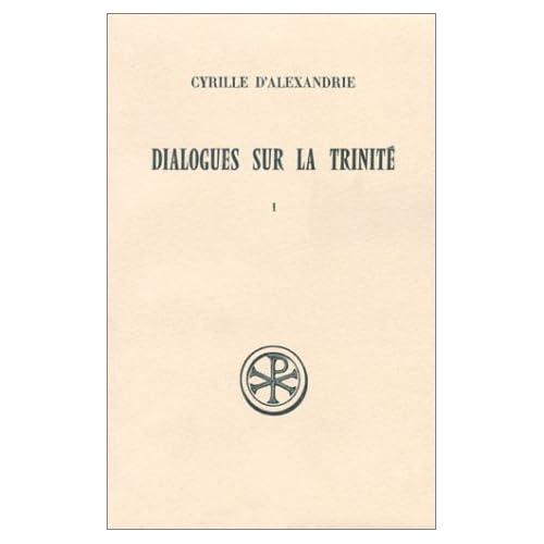 DIALOGUES SUR LA TRINITE. Tome 1, Dialogues 1 et 2, Edition bilingue français-grec