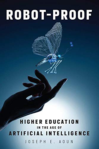Robot-Proof: Higher Education in the Age of Artificial Intelligence (The MIT Press) por Joseph E. Aoun