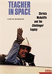 Teacher in Space: Christa McAuliffe and the Challenger Legacy