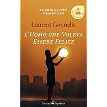 L'uomo che voleva essere felice (Super bestseller) (Italian Edition)